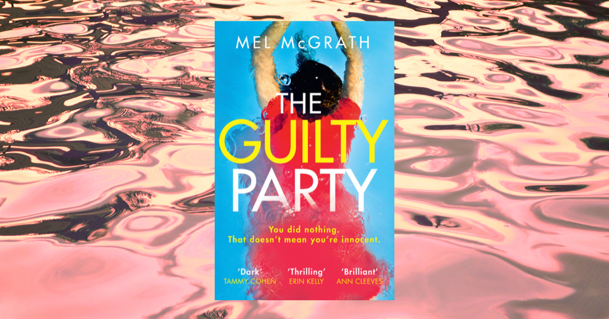 Mel McGrath The Guilty Party book cover for Love Your Library podcast interview